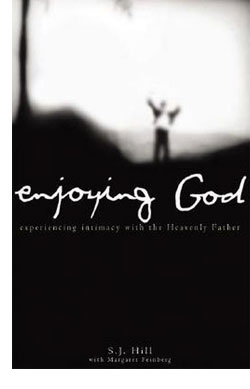 Enjoying God by S J Hill